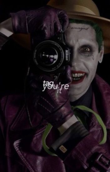 Tag you're it (Joker x Reader)