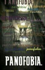 Panofobia. [Conclusa] by TTTRiky