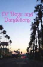 Of Boys and Dandelions by iamcasa