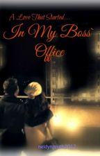 A LOVE THAT STARTED IN MY BOSS' OFFICE by neidynnruth