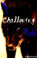 My Challenging Mate by myziamlove