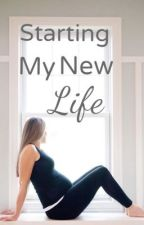 Starting My New Life(On Hold) by BeautyFromPain14