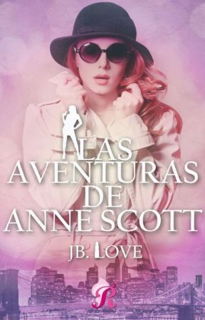 Las aventuras de Anne Scott by RelatosjbLove