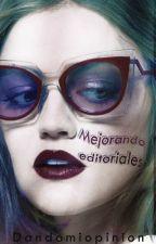 Mejorando Editoriales by dandomiopinion