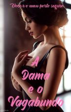 """ A Dama e o Vagabundo "" by TalitaSantosX"