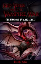 Red Viper and the Kingdom of Blood by DesireeBurhans