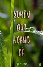[9] Xuyên Qua Hoang Dã (Hoàn) by caokhin