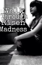 Walk Through Risen Madness by decemberr14thoutlaw