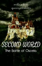 Second World : The Battle of Oscela by queenyrahmalita