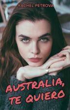Australia, te quiero. #1 by RachelPetrova