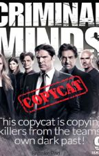 Copycat//Criminal Minds FanFic by br00lxe