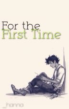 For the First Time (Percy Jackson Fan Fiction) by __hanna