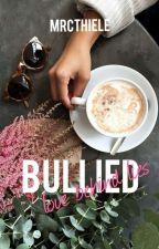 Bullied  by mrcthiele