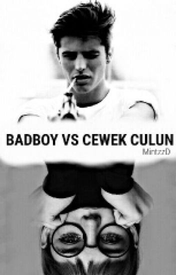 Bad Boy vs Cewe Culun