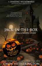 Jack-In-the-Box: A Halloween Story by GavinHetherington