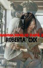 Mamma,voglio papà 2 by RDreams_Cxx