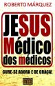 JESUS, MÉDICO DOS MÉDICOS by mysmartbook