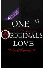 One Originals Love  by Valedark79