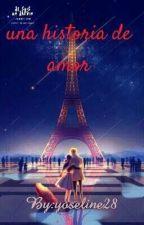 una historia de amor (+18) ^_^ [ Pausada] by yoseline28