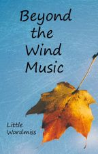 Beyond the Wind Music by LittleWordmiss