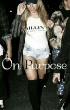 On Purpose(Sequel to Player Dinah/You)  by Kelfanfiction