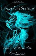 Angel's Destiny- Im Zeichen des Einhorns by DarkZorua