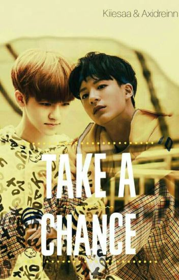 Take A Chance ; JaeNo/NoMin [ COMPLETED ]
