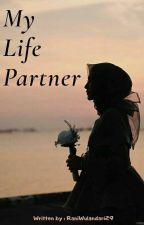My Life Partner by RaniWulandari29