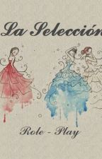 La Selección (RolePlaying) by alexandra1221-