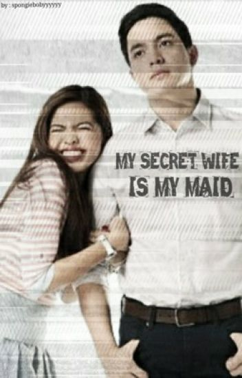 My secret wife is my maid