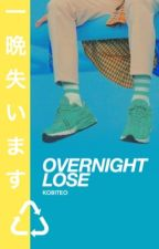 Overnight Lose by kobiteo
