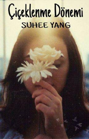 Çiçeklenme Dönemi (Blooming Period) by SuheeYang