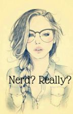 NERD? REALLY? by Lythmith