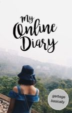 My Online Diary  by Adoraisnotonfire