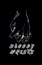 Bloody Wrists | Larkle by LarkleAf