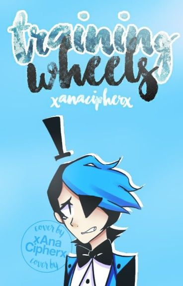 Training Wheels. | Will Cipher.