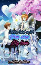 Sakura Card Captor/ You Are My Love by karlitacharlize