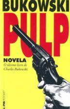 Pulp - Charles Bukowski by bubblegunm