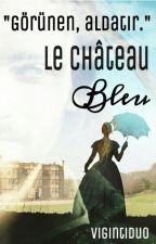 LE CHÂTEAU BLEU by VigintiDuo