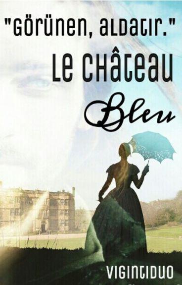 LE CHÂTEAU BLEU