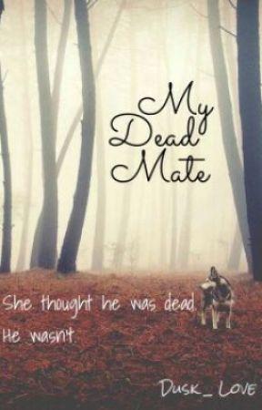 My Dead Mate (Dead Mates #1) by Dusk_Love