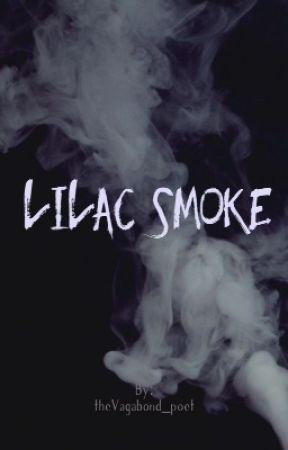 Lilac Smoke by theVagabond_poet