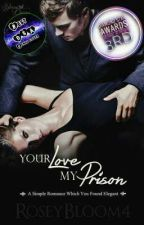 Your Love My Prison by RoseyBloom4
