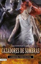 Cazadores de Sombras 6 Ciudad del Fuego Celestial-  Cassandra Clare by GuilleBooks