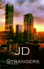 JD - Strangers by katherine_phoenix