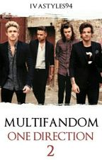 "Multifandom -One Direction "" 2"" by ivastyles94"