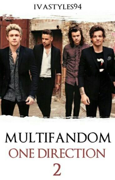 "Multifandom -One Direction "" 2"""