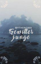 Gewitterjunge  | abgeschlossen by Mythenoma