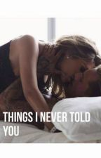 Things I Never Told You by MarinaAcanfora