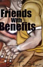 Friends With Benefits(COMPLETED) by BeautifullSoUL